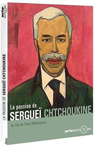 Serguei Chtchoukine - Le roman d'un collectionneur