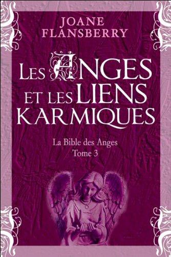 Les Anges et les liens karmiques - La Bible des Anges T3 par Joane Flansberry