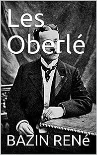 Les Oberlé par René Bazin