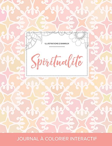 Journal de Coloration Adulte: Spiritualite (Illustrations D'Animaux, Elegance Pastel) par Courtney Wegner
