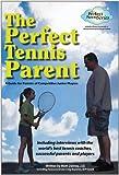 The Perfect Tennis Parent