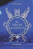 El Tercer Guardián: Las Crónicas de la Madre de la Magia