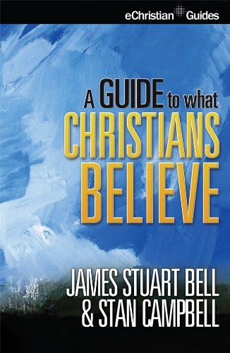 A guide to what christians believe echristian guides ebook james a guide to what christians believe echristian guides by bell james stuart fandeluxe Gallery