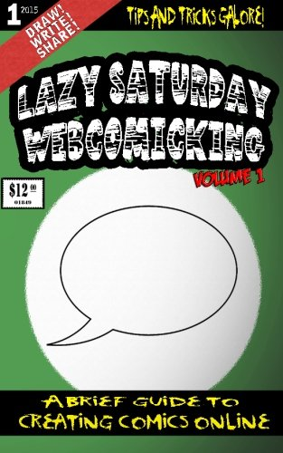 Lazy Saturday Webcomicking: A Brief Guide to Creating Comics Online