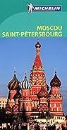 Guide Vert. Moscou, Saint-Pétersbourg : L Anneau d'Or, Croisière sur la Volga et la Neva par Michelin