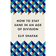 How To Stay Sane In An Age Of Division (Welcome collection)