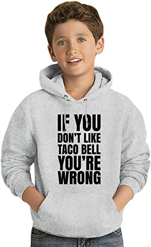 if-you-dont-like-taco-bell-youre-wrong-slogan-kids-sweat-shirt-a-capuche-leger-lightweight-hoodie-fo
