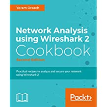 Network Analysis using Wireshark 2 Cookbook - Second Edition