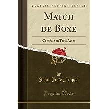 Match de Boxe: Comédie en Trois Actes (Classic Reprint)