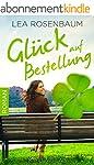 Gl�ck auf Bestellung: Liebesroman (Ge...