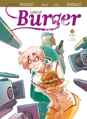 Lord of burger - Tome 03 : Cook and Fight