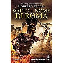 Sotto il nome di Roma (Il destino dell'imperatore Vol. 5) (Italian Edition)