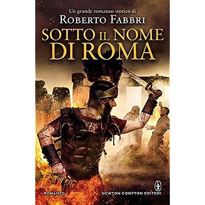 Sotto Il Nome Di Roma (Il Destino Dell'imperatore Vol. 5)