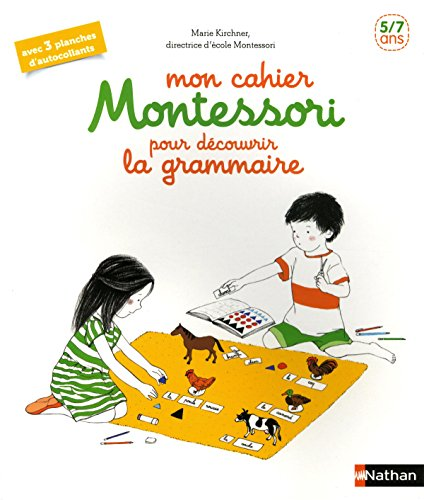 Mon cahier Montessori pour découvrir la grammaire - 5-7 ans par Marie Kirchner