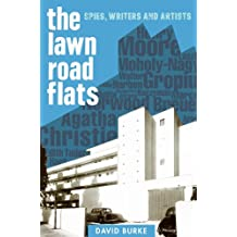 The Lawn Road Flats: Spies, Writers and Artists (History of British Intelligence Book 3)
