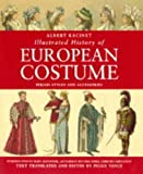 Illustrated history of European costume : period styles and accessories / Albert Rcine ; introduction by Mary Alexander ; text translated and edited by Peggy Vance by A. (Auguste) (1825-1893) Racinet (2000-01-01)
