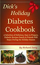 Dick's Holiday Diabetes Cookbook (Dick's Diabetes Cookbooks 4) (English Edition)