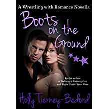 Boots on the Ground: A Wrestling with Romance Novella (English Edition)