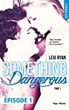 reckless real something dangerous episode 1 tome 1