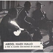 Abdel Hadi Halo & the El Gusto Orchestra of Algier