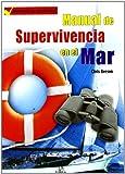 Manual de Supervivencia en el Mar: Resistencia y Adaptación. Procedimientos de Emergencia....