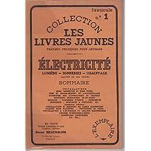 COLLECTION LES LIVRES JAUNES N° 1 ELECTRICITE - LUMIERE - SONNERIES - CHAUFFAGE