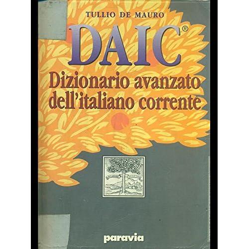 Daic. Dizionario Avanzato Dell'italiano Corrente
