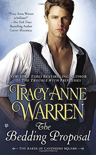 The Bedding Proposal: The Rakes of Cavendish Square by Tracy Anne Warren (3-Mar-2015) Mass Market Paperback