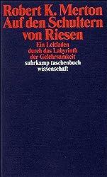 Auf den Schultern von Riesen: Ein Leitfaden durch das Labyrinth der Gelehrsamkeit (suhrkamp taschenbuch wissenschaft)