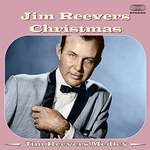 Jim Reeves Christmas Medley: Jingle Bells / Blue Christmas / Senor Santa Claus / An Old Christmas Card / The Merry Christmas Polka / White Christmas / Silver Bells / C-h-R-I-s-T-M-a-S / O Little Town of Bethlehem / Mary's Little Boy Child / Adeste Fidele (Jim Reeves Christmas)
