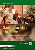 Dann leuchtet ein Stern: Krippenspiele für Kindergarten, Schule und Gemeinde (Gemeinde Praxis)