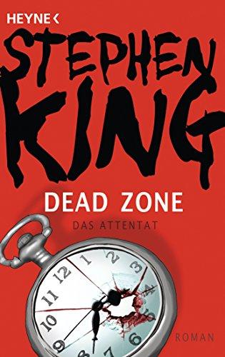 Dead Zone - Das Attentat: Roman -