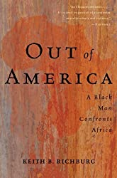 Out Of America: A Black Man Confronts Africa by Keith B. Richburg (2009-09-22)