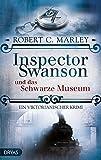 Robert C. Marley: Inspector Swanson und das Schwarze Museum