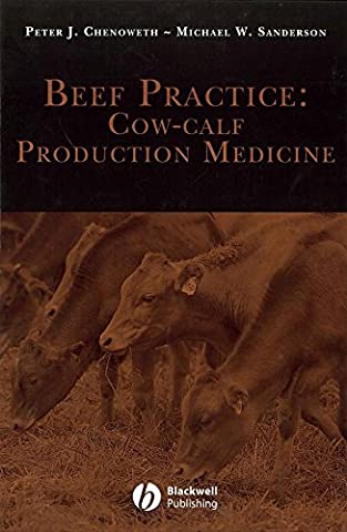 [(Beef Practice : Cow-Calf Production Medicine)] [By (author) Peter Chenoweth] published on (May, 2005)