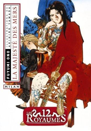12 Royaumes (les) - Livre 3 - La majesté des mers par ONO Fuyumi