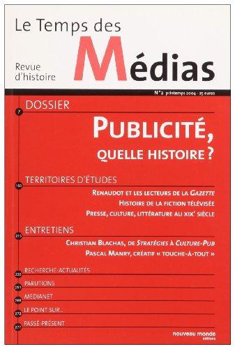 Revue le temps des médias, numéro 2 : La Publicité, quelle histoire ?
