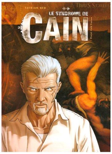 Le syndrome de Caïn, Tome 1 : Projet Cold Fusion