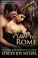 Run To Rome (Italy Intrigue Series) by Stacey Joy Netzel (2013-07-20)