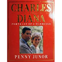 Charles and Diana: Portrait of Marriage by Penny Junor (1991-05-01)