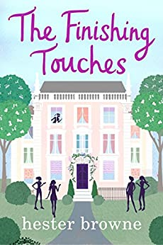 The Finishing Touches: A Hilarious Rom Com From The Author Of The Little Lady Agency por Hester Browne epub