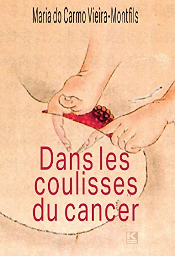 Dans le coulisses du cancer