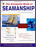 The Annapolis Book of Seamanship: Third Edition: Completely Revised, Expanded and Updated