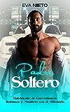 Padre Soltero: Matrimonio de Conveniencia, Romance y Mentiras con el Millonario (Novela Romántica y Erótica nº 1) (Spanish Edition)