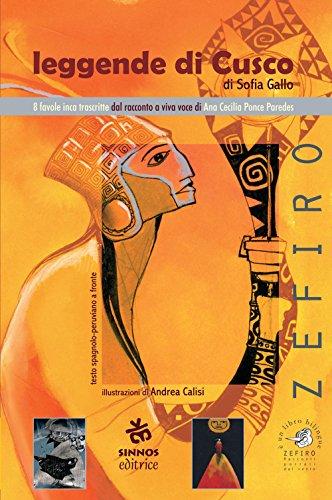 Leggende di Cusco. Testo italiano, spagnolo e -