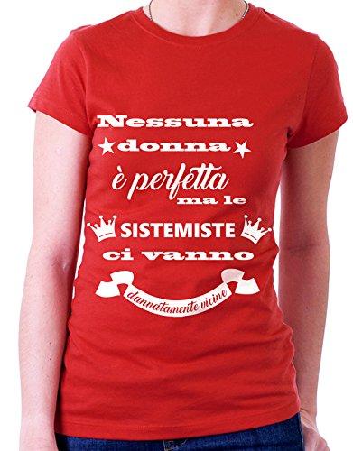 """Tshirt MESTIERI nessuna donna è perfetta ma le """" sistemiste """" ci vanno dannatamente vicine - sistemista - Tutte le taglie by tshirteria Rosso"""