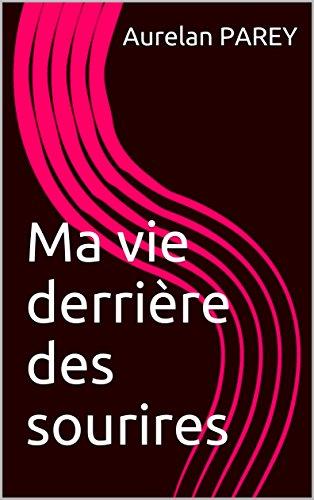 Ma vie derrière des sourires (French Edition)