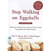 [Stop Walking on Eggshells: Taking Your Life Back When Someone You Care About Has Borderline Personality Disorder] (By: Randi Kreger) [published: September, 2011]