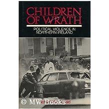 Children of Wrath: Logic of Political Violence in Northern Ireland
