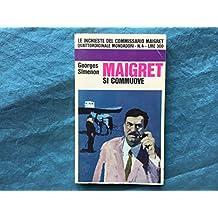 Maigret si commuove.